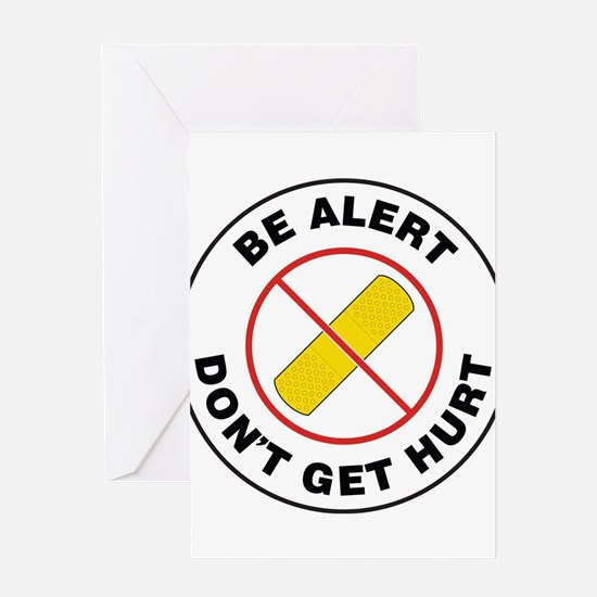 Be Alert Don't Get Hurt Greeting Cards