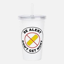 Be Alert Don't Get Hur Acrylic Double-wall Tumbler
