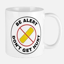 Be Alert Don't Get Hurt Mugs