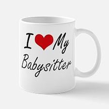I love my Babysitter Mugs