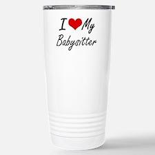 I love my Babysitter Stainless Steel Travel Mug