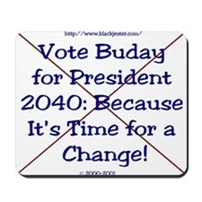 Buday For Prez 2040  Mousepad