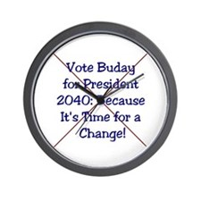 Buday For Prez 2040  Wall Clock