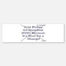 Buday For Prez 2040 Bumper Bumper Bumper Sticker