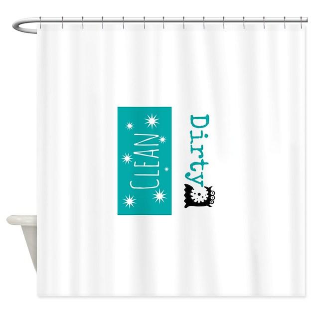 Clean Dirty Shower Curtain by Admin CP