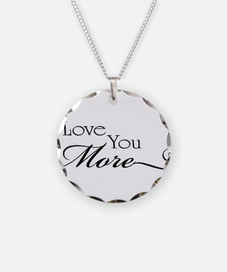 I love you more Necklace Circle Charm
