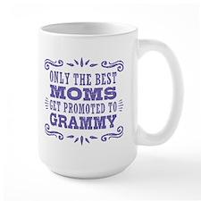 Best Moms Get Promoted To Grammy Mug