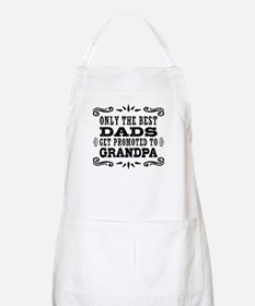 Best Dads Get Promoted To Grandpa Apron