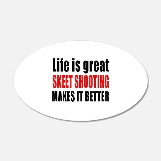 Life is great Skeet Shooting Wall Sticker