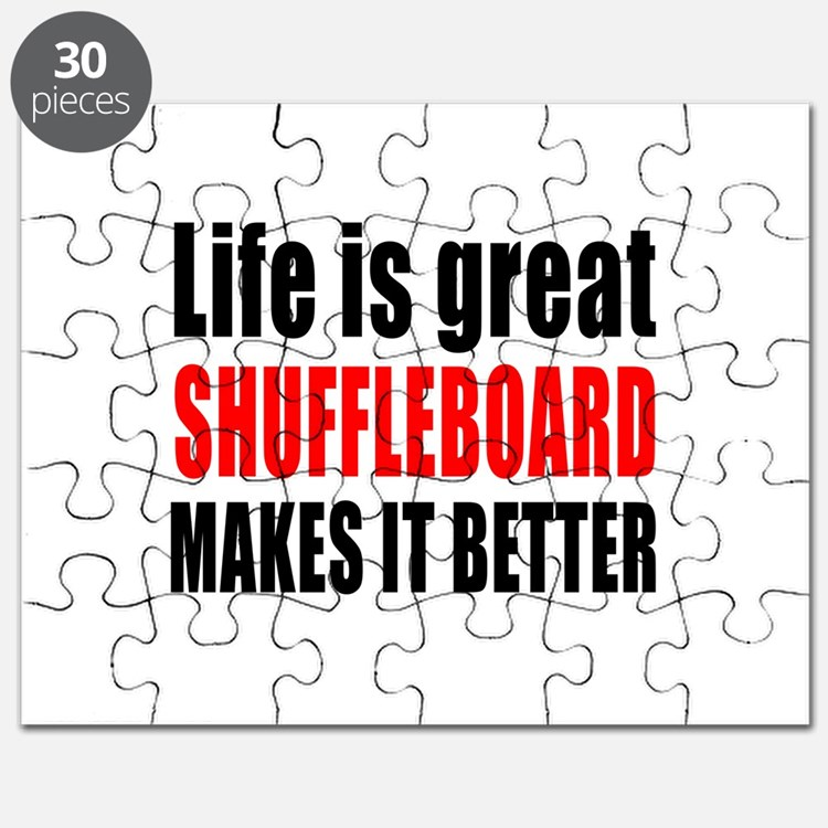 Life is great Shuffleboard makes it better Puzzle