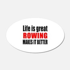 Life is great Rowing makes i Wall Decal