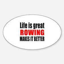 Life is great Rowing makes it bette Decal