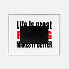 Life is great Rowing makes it better Picture Frame