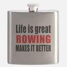 Life is great Rowing makes it better Flask