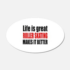 Life is great Roller Skating Wall Decal