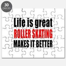 Life is great Roller Skating makes it bette Puzzle