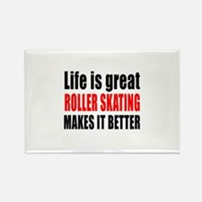Life is great Roller Skating make Rectangle Magnet