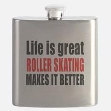 Life is great Roller Skating makes it better Flask