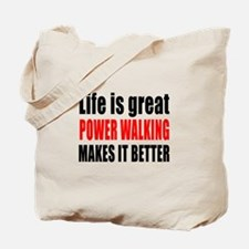 Life is great Power Walking makes it bett Tote Bag