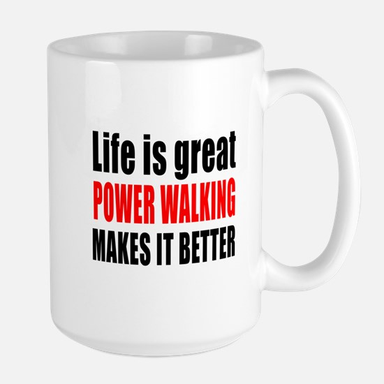 Life is great Power Walking makes it be Large Mug