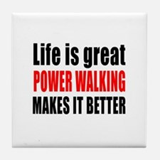 Life is great Power Walking makes it Tile Coaster