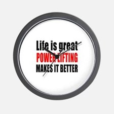 Life is great Power Lifting makes it be Wall Clock