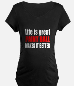 Life is great Paint Ball ma T-Shirt