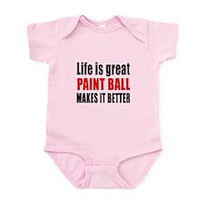 Life is great Paint Ball makes it Infant Bodysuit