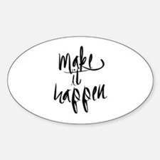 Make It Happen Decal