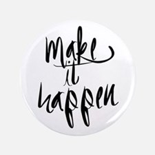 Make It Happen Button