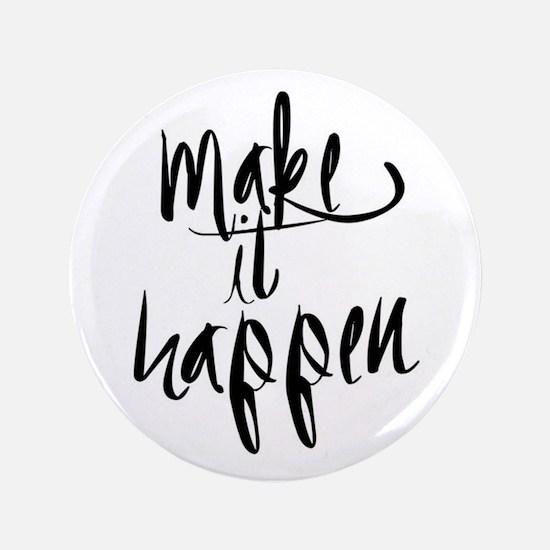 Make It Happen Button