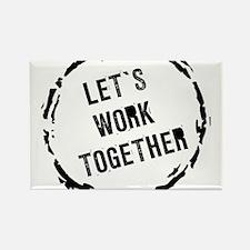 Let's work together Magnets