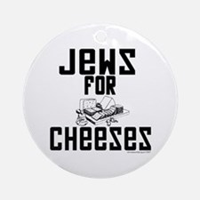 Jews for Cheeses Ornament (Round)