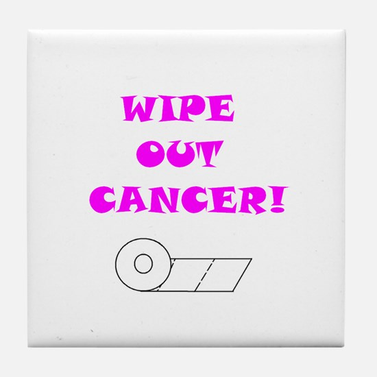 WIPE OUT CANCER Tile Coaster