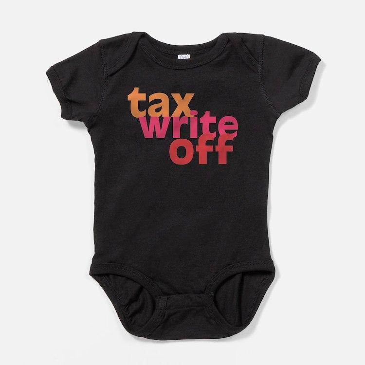 Cute Tax write off Baby Bodysuit