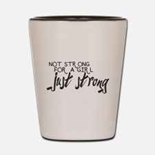 Just Strong Shot Glass