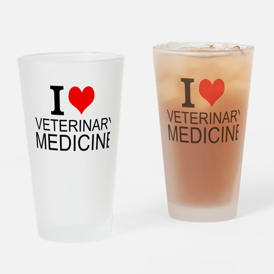 I Love Veterinary Medicine Drinking Glass