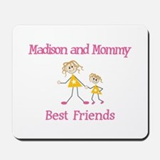 Madison & Mommy - Friends Mousepad