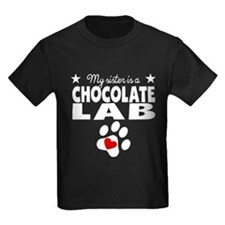 My Sister Is A Chocolate Lab T-Shirt