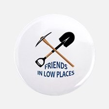 Friends In Low Places Button