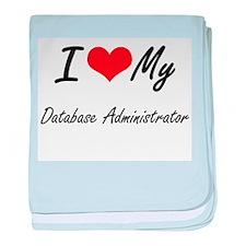 I love my Database Administrator baby blanket