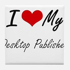 I love my Desktop Publisher Tile Coaster