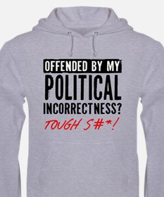 Politically Incorrect Hoodie