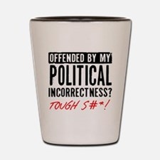 Politically Incorrect Shot Glass