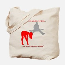 While You're Down There... Pick Tote Bag