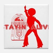 Stayin' Alive Tile Coaster