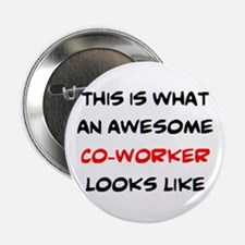 """awesome co-worker 2.25"""" Button"""