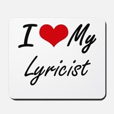 I love my Lyricist Mousepad