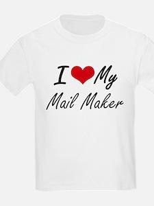 I love my Mail Maker T-Shirt