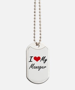I love my Manager Dog Tags